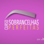 Curso Sobrancelhas Perfeitas da Jéssica Soares É Bom Vale a Pena? Designer de Sobrancelhas de Sucesso
