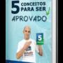 5 SEGREDOS DE QUEM CONSEGUE SER APROVADO SISTEMATICAMENTE EM CONCURSOS [E-BOOK GRÁTIS]