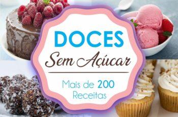 Doces Sem Açúcar - Mais de 200 Receitas
