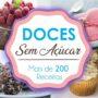 Doces Sem Açúcar – Mais de 200 Receitas de Doces Sem Açúcar PDF