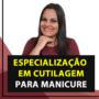 Curso de Cutilagem para Manicures com Faby Cardoso – Especialização 2021