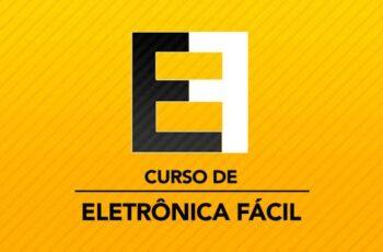 CURSO DE ELETRÔNICA FÁCIL