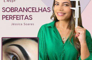 Curso Sobrancelhas Perfeitas - Oficial Jessica Soares