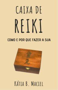 E-book Caixa de REIKI - Como e Por que Fazer a Sua