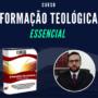 Curso Formação Teológica Essencial