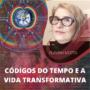 Códigos do Tempo e a Vida Transformativa Flaviah Motta É Bom Vale a Pena?