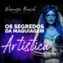 Os Segredos da Maquiagem Artística Wanessa Brazil É Bom Vale a Pena?
