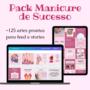 Pack Manicure de Sucesso É Bom? Artes Prontas para Feed e Stories